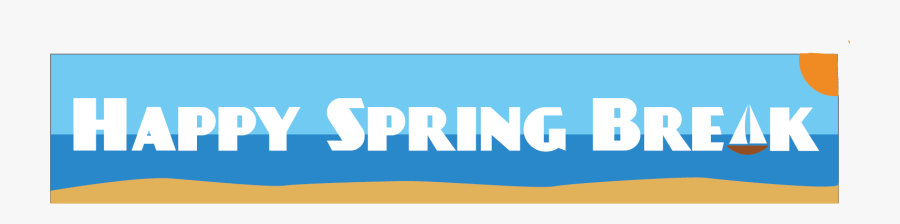 Have A Great Spring Break, Transparent Clipart