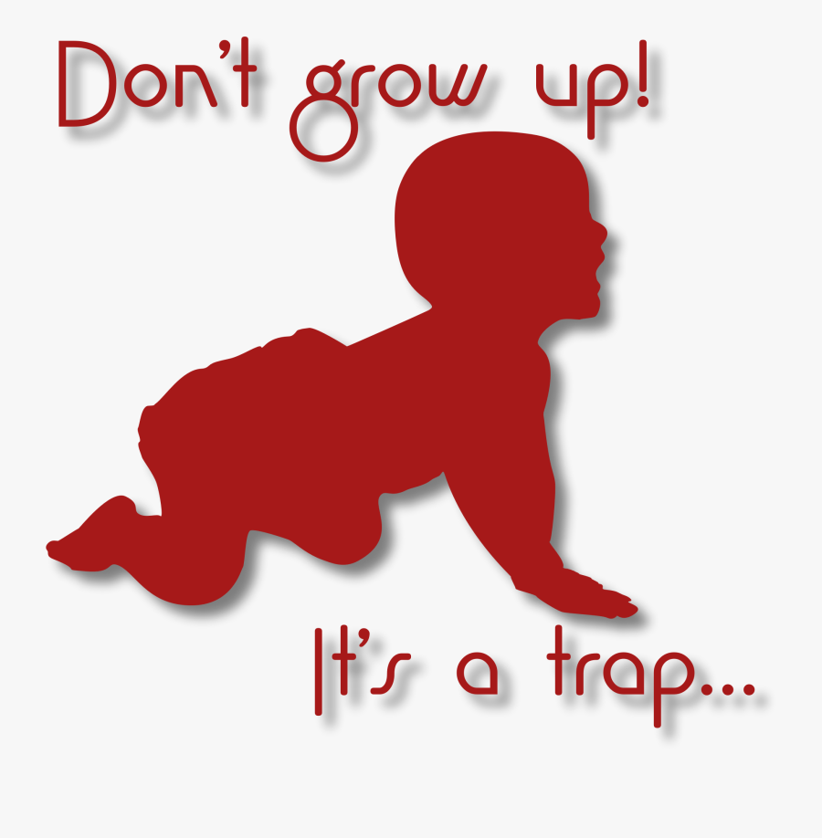 Don T Grow Up It S A Trap Clip Arts - Trap Text Png, Transparent Clipart