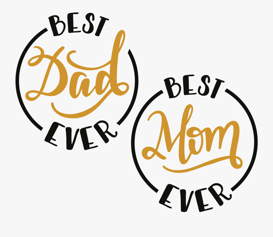 Best Mom And Dad Ever Svg - Mom And Dad Calligraphy, Transparent Clipart