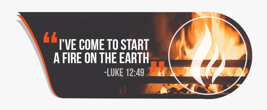 """I""""ve Come To Start A Fire On The Earth - Poster, Transparent Clipart"""