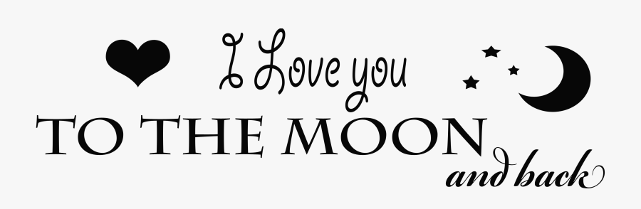 Clip Art I Love You To The Moon And Back Quotes - Love You To The Moon And Back Png, Transparent Clipart