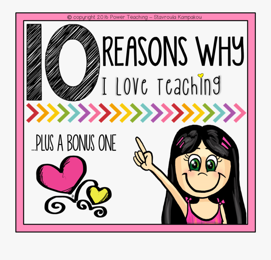 Reasons Why I Love To Teach, Transparent Clipart
