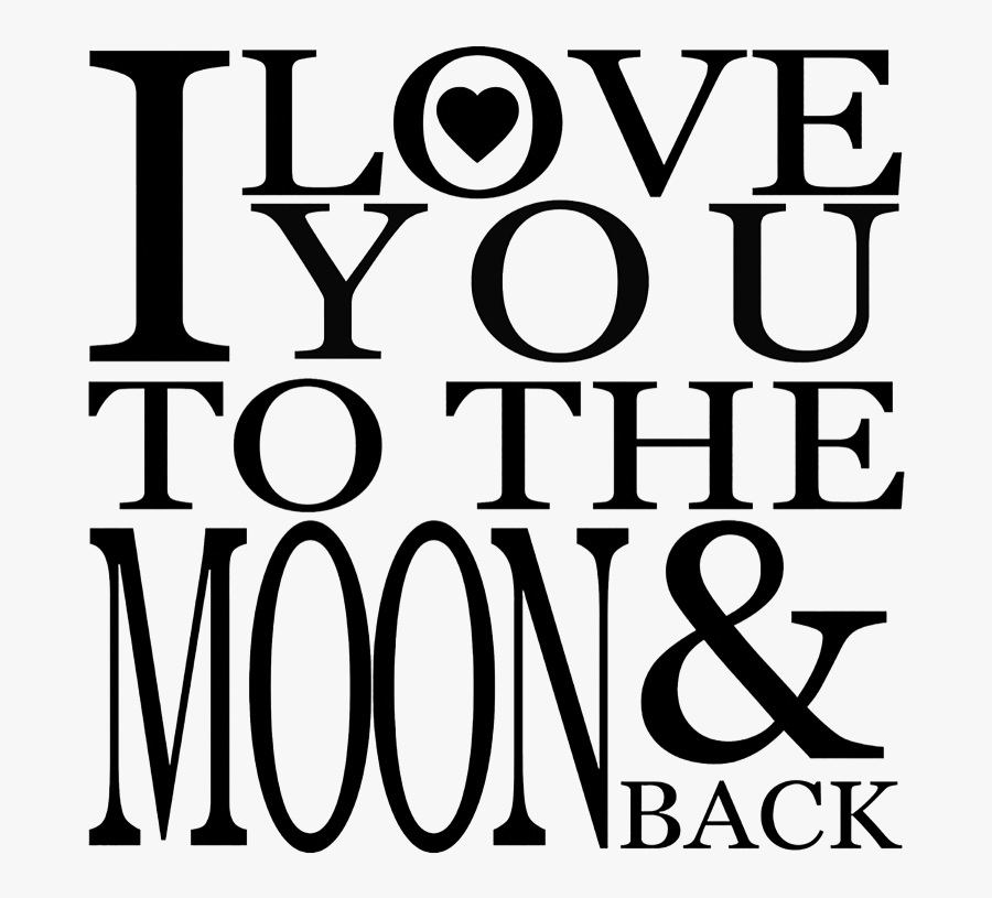 I Love You To The Moon And Back Png Image Background - Love You To The Moon And Back Clearbackground, Transparent Clipart
