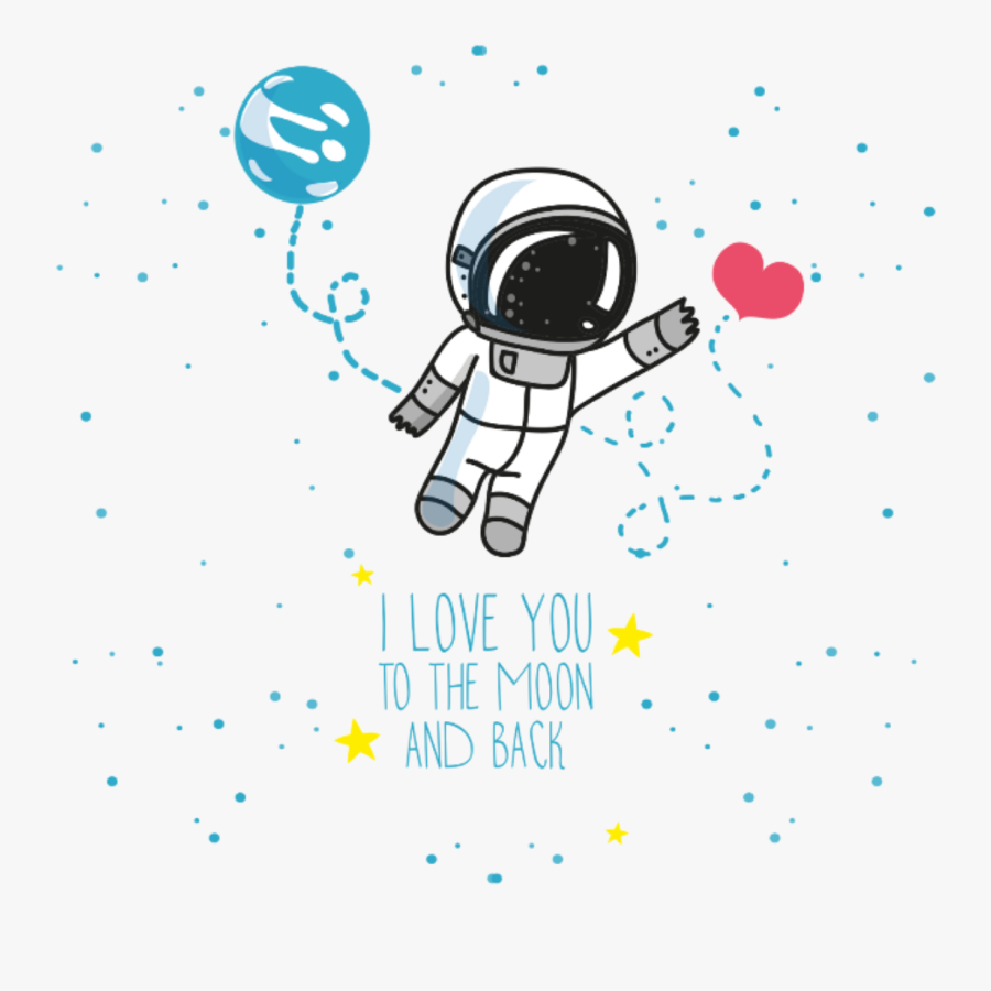 I Love You To The Moon And Back - Love You To The Moon And Back Astronaut, Transparent Clipart