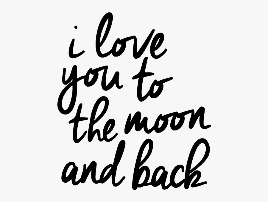 I Love You To The Moon And Back Png Picture - Calligraphy, Transparent Clipart