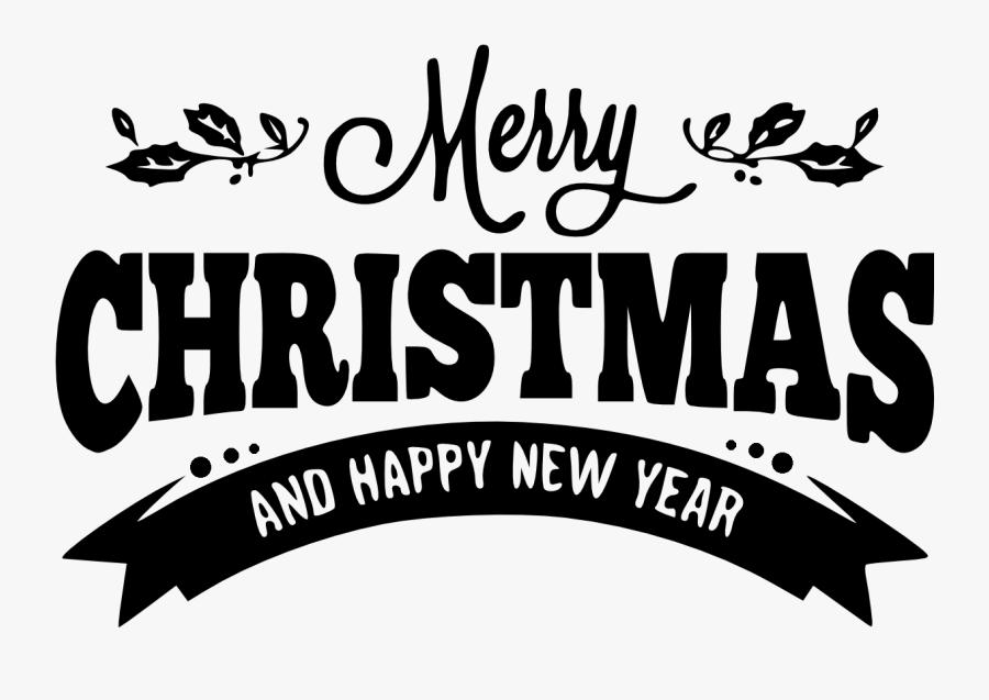 Merry Christmas And Happy New Year Printable Banner - Merry Christmas And Happy New Year .png, Transparent Clipart