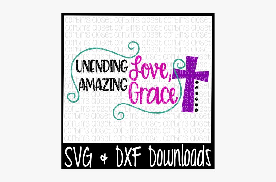 Free Unending Love, Amazing Grace Crafter File - Hope Pray Love Svg, Transparent Clipart