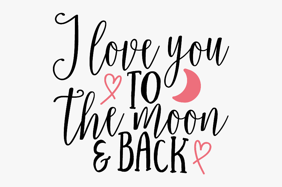 Clip Art I Love You To The Moon And Back Quotes - Love You To The Moon And Back Transparent, Transparent Clipart