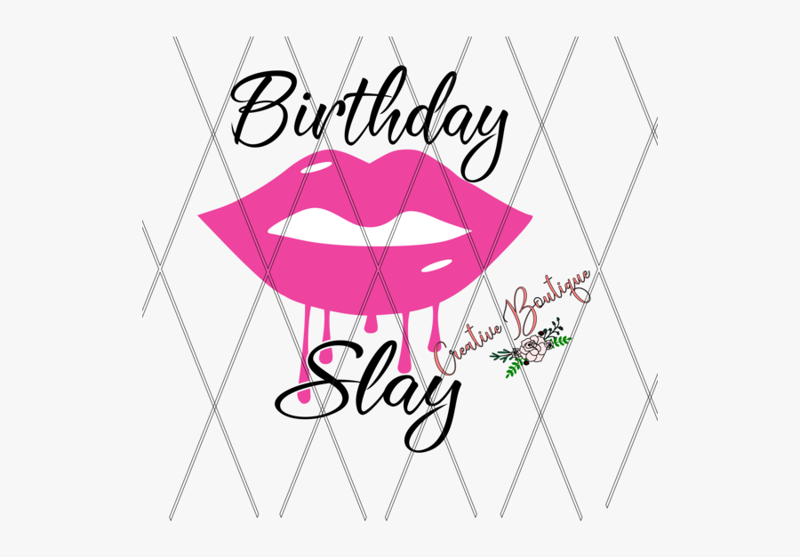 Birthday Slay Lips Clipart , Png Download, Transparent Clipart