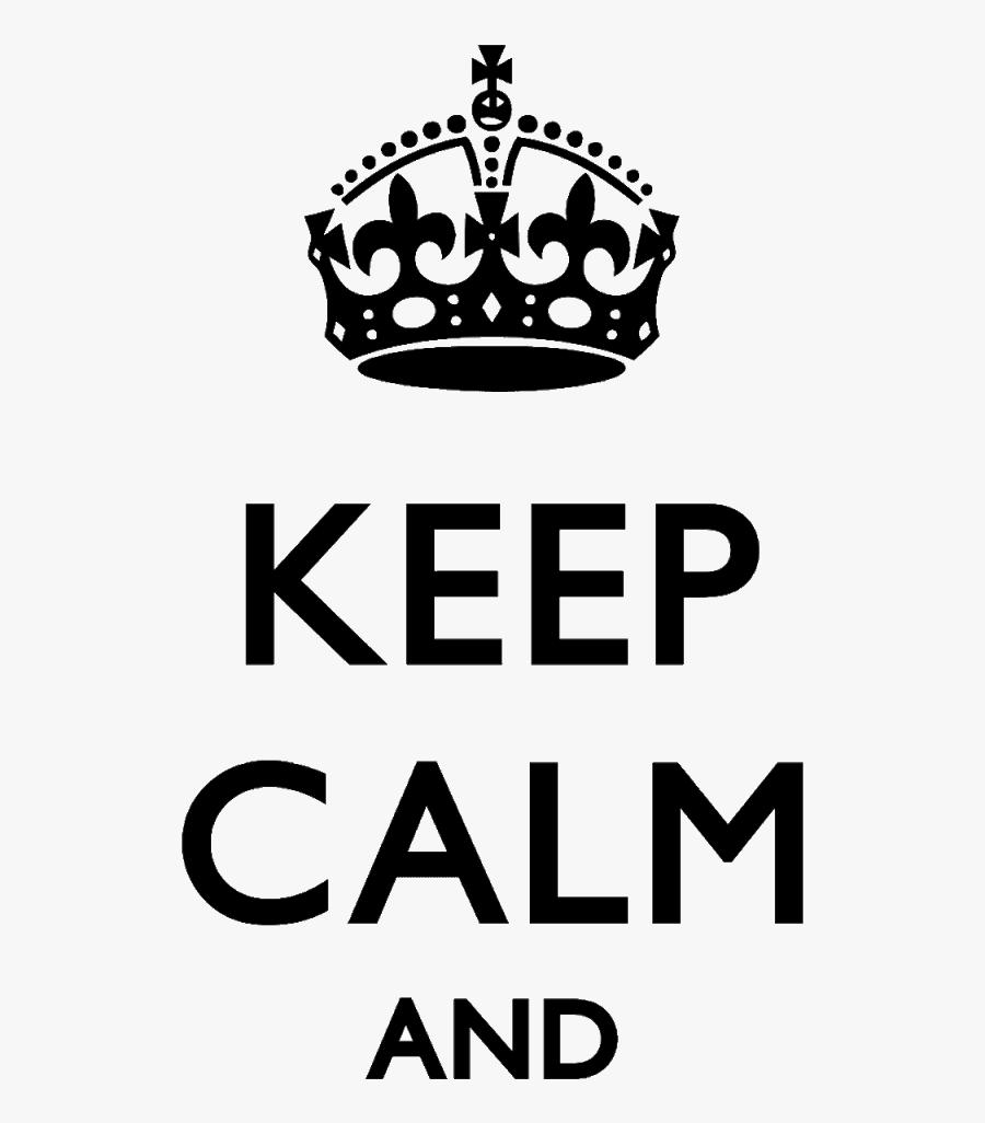 Png Keep Calm Keep Calm And Png- - Keep Calm And Png, Transparent Clipart