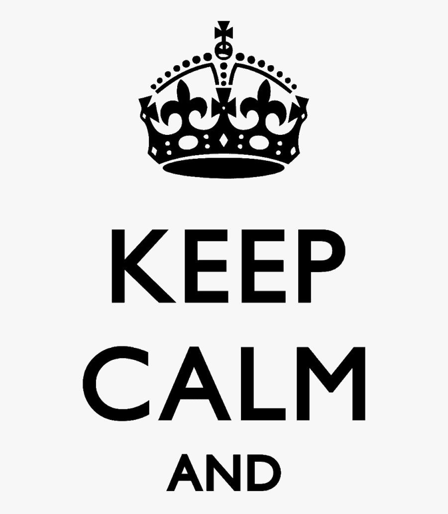 Keep Calm - Keep Calm And Png, Transparent Clipart
