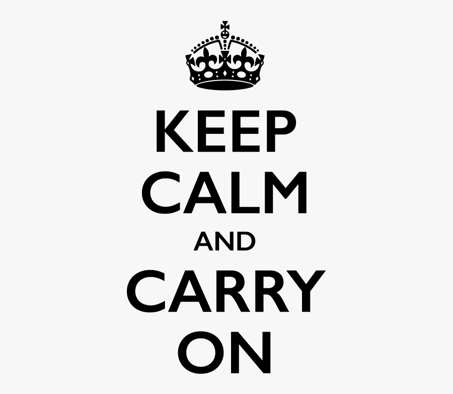 Keep Calm And Carry On Png, Transparent Clipart