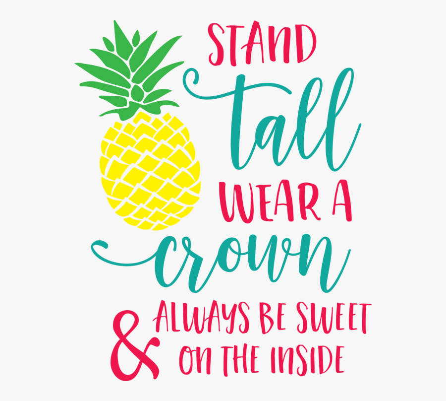 Clip Art Be A The Charmed - Stand Tall Like A Pineapple Png, Transparent Clipart