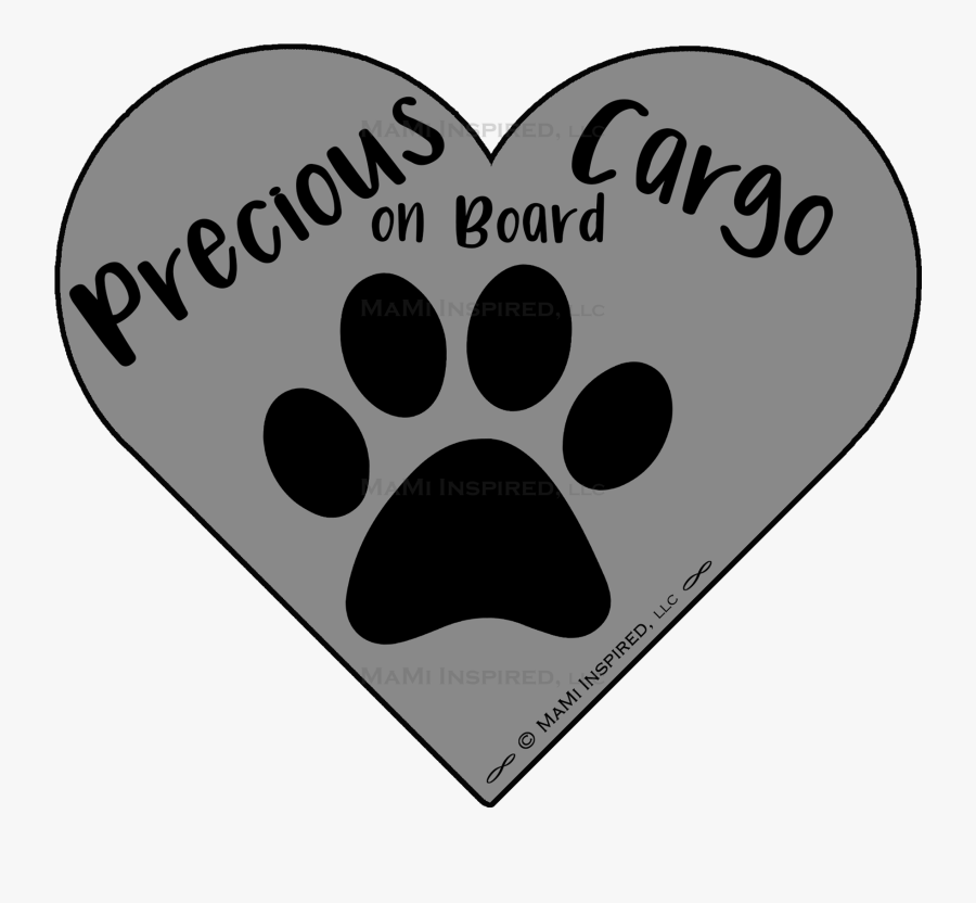 Precious Cargo On Board Dog On Board Paw Print Puppy - Heart, Transparent Clipart