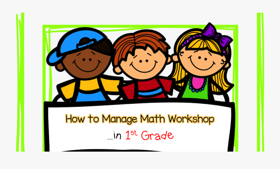 Math Workshop In First Grade, Creating A Thoughtful - Welcome To Kindergarten Class, Transparent Clipart