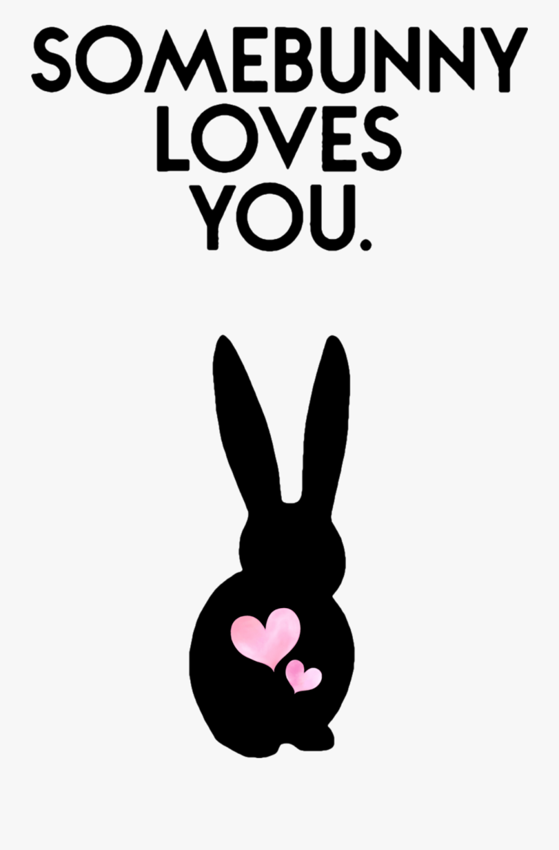 #somebunnylovesyou #bunny #rabbit #love #easter #happyeaster - Domestic Rabbit, Transparent Clipart