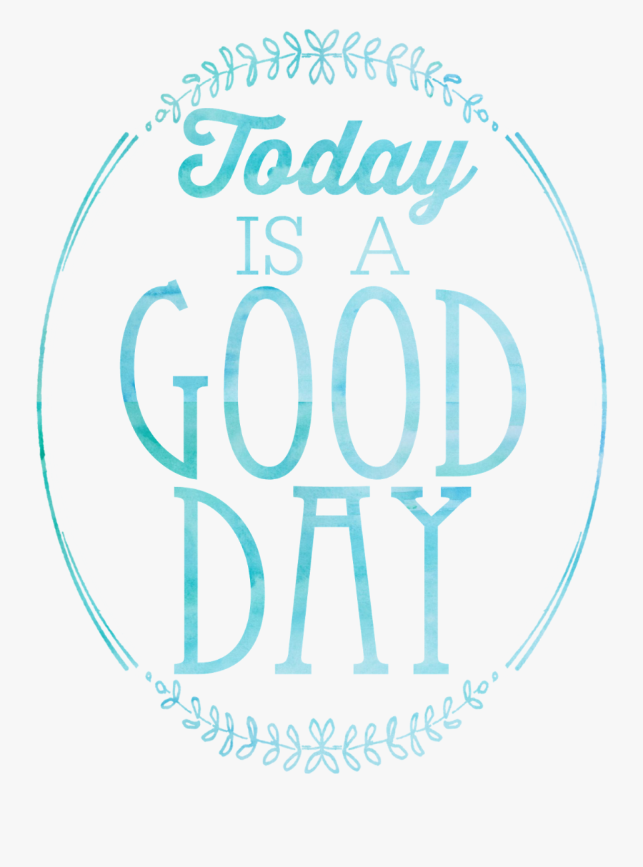 Positive Clipart Motivational Quote - Today Is A Good Day Png, Transparent Clipart