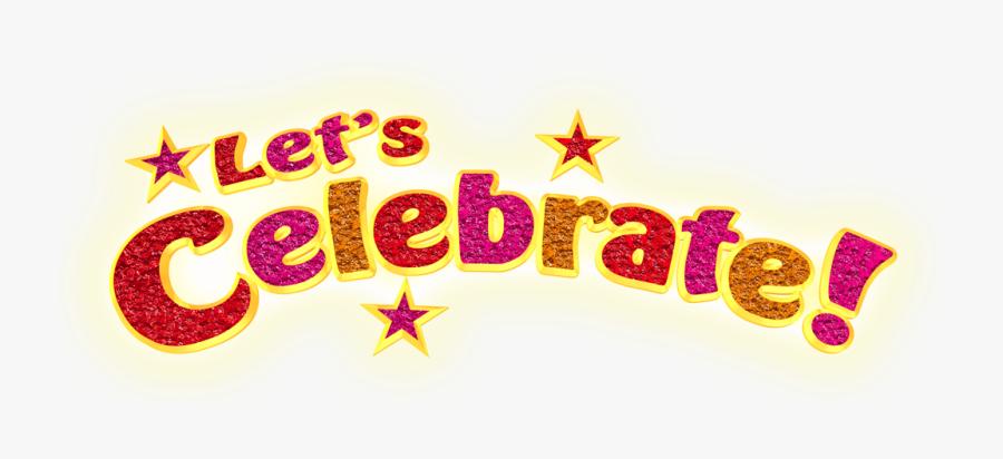 Transparent Team Celebration Clipart - Lets Celebrate Clip Art, Transparent Clipart