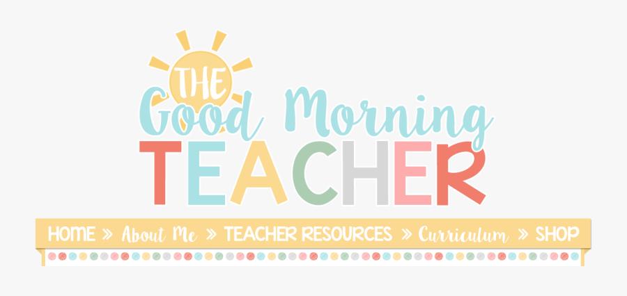 The Good Teacher - Good Morning Teacher Logo, Transparent Clipart