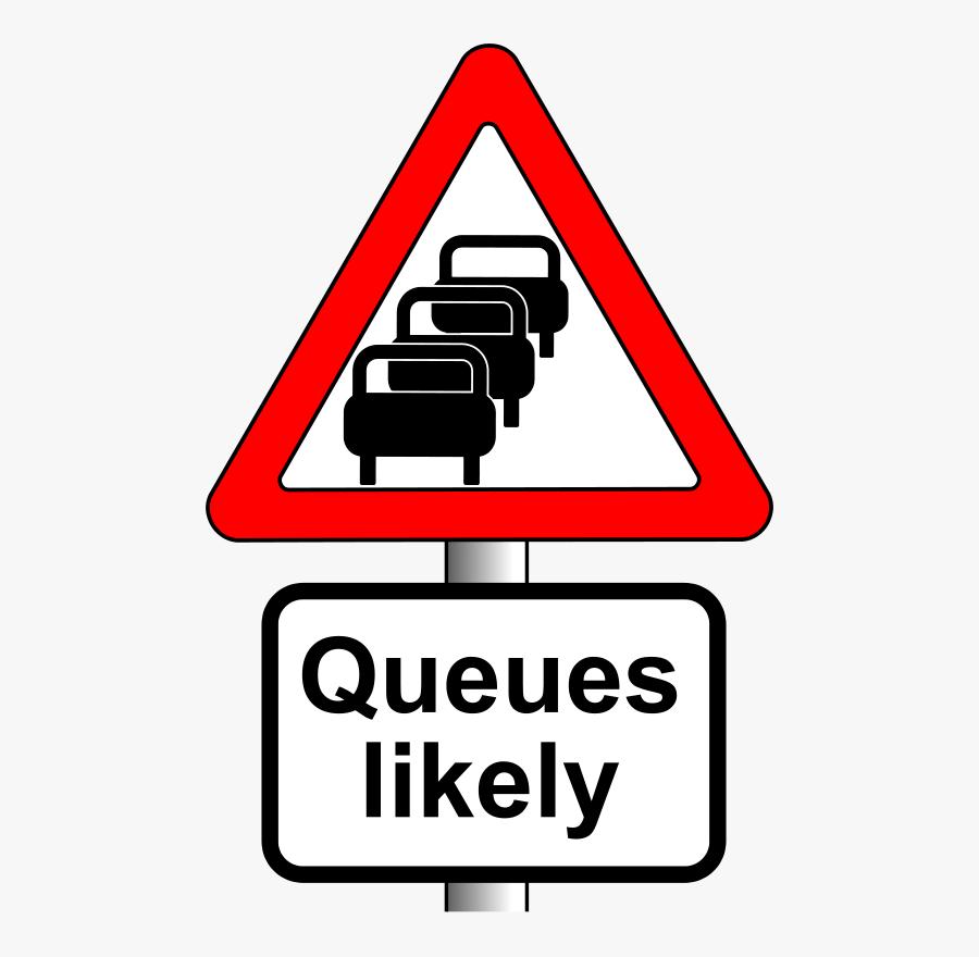Angle,area,text - Queues Ahead Road Sign, Transparent Clipart