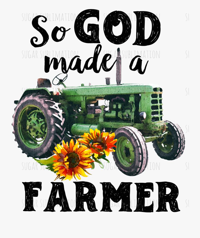 So God Made A Farmer Clipart, Transparent Clipart
