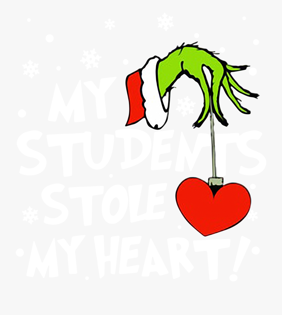 Grinch My Students Stole My Heart Christmas Shirt, - Illustration, Transparent Clipart