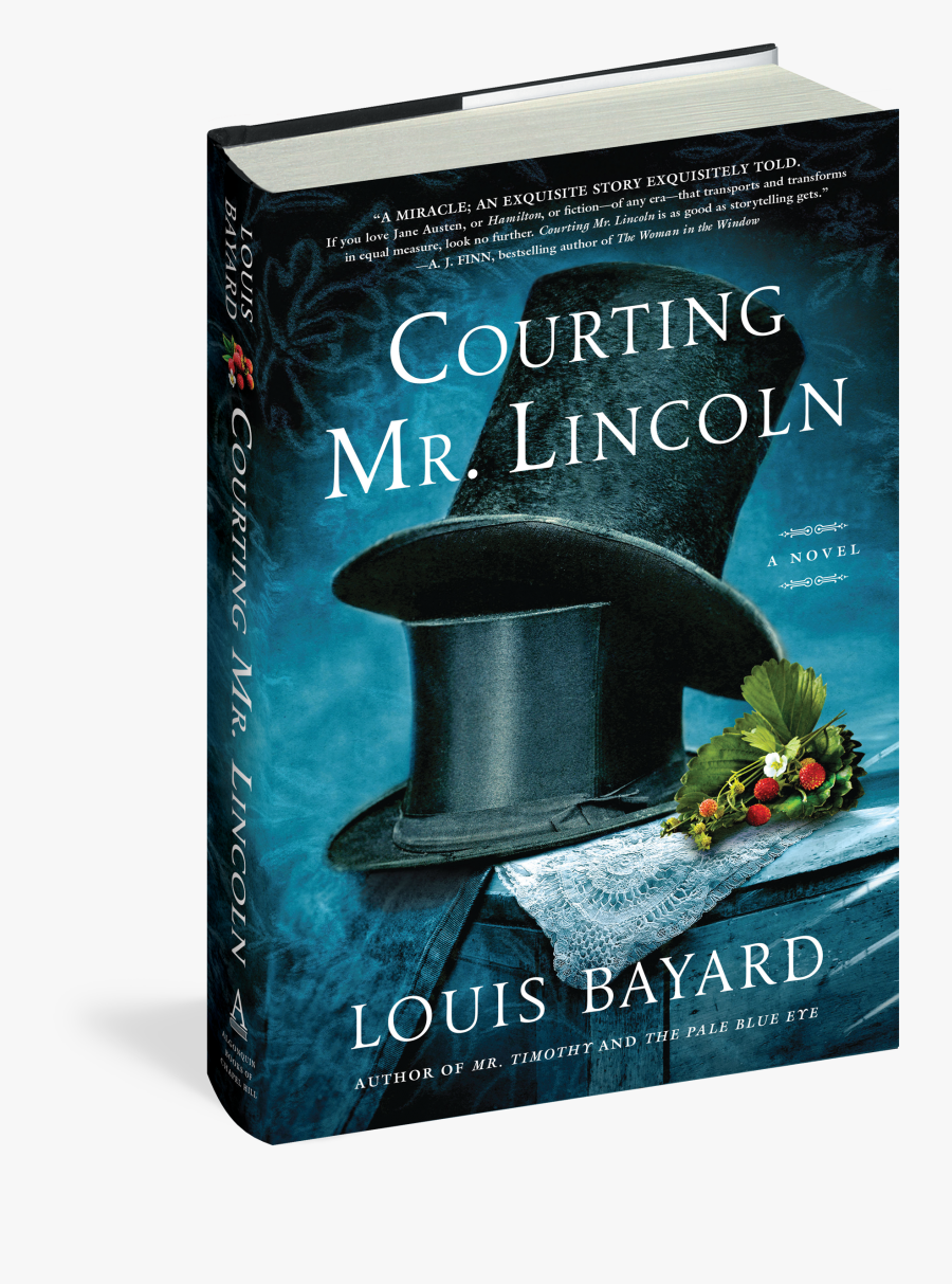 Cover - Louis Bayard Courting Mr Lincoln, Transparent Clipart