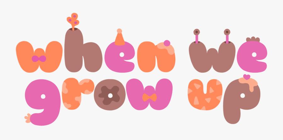 When We Grow Up - Grow Up, Transparent Clipart
