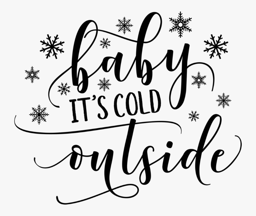 Baby It S Cold Outside Svg Free Free Transparent Clipart Clipartkey