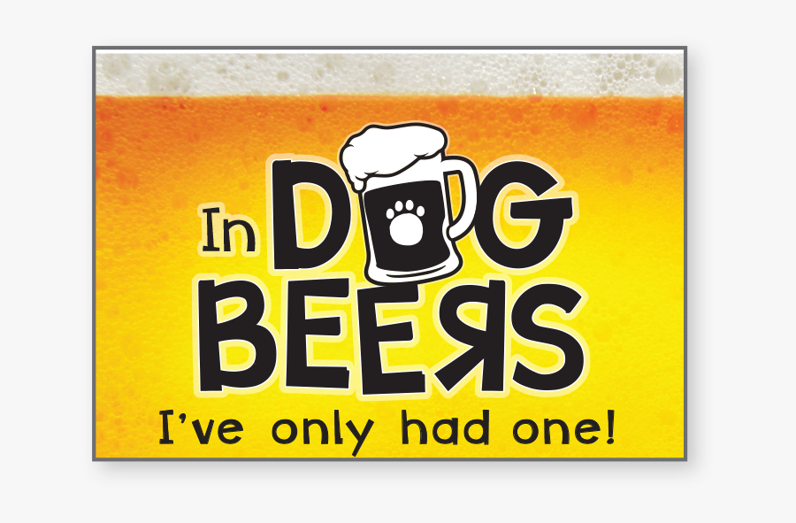 """In Dog Beers, I""""ve Only Had One """"  Class=""""lazyload - Coffee Cup, Transparent Clipart"""