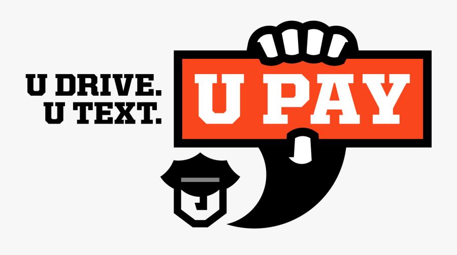 Driving Clipart Safe Driving - U Drive U Text U Pay, Transparent Clipart