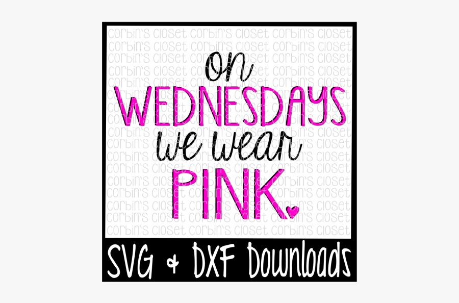 Free Mean Girls Svg * On Wednesdays We Wear Pink Cut - I M Not Bossy I Have Leadership Skills Free Svg, Transparent Clipart
