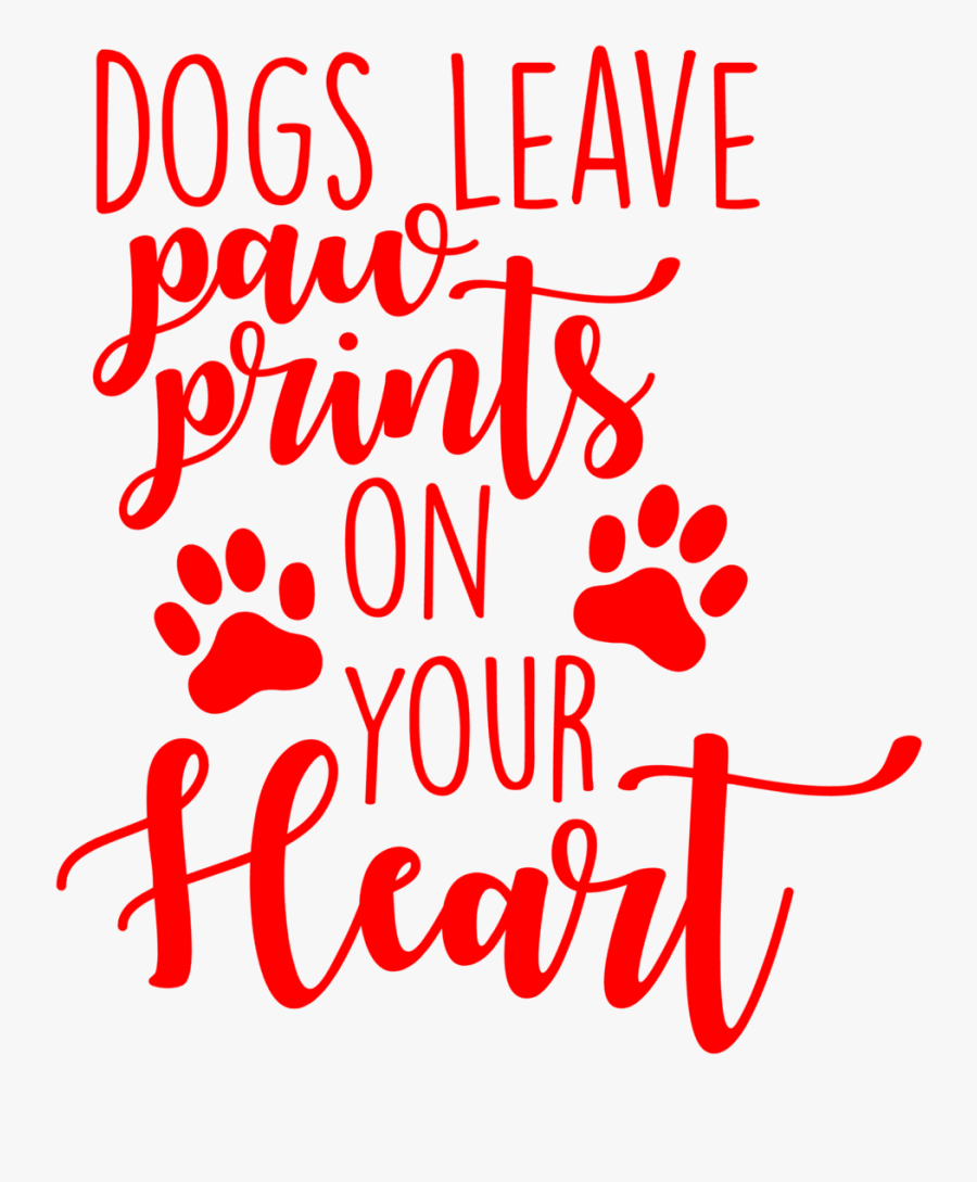Dogs Leave Paw Prints On Your Heart, Transparent Clipart