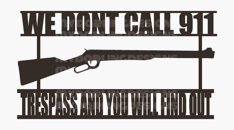 """We Don""""t Call 911 Svg - We Don T Call 911 Silhouette, Transparent Clipart"""