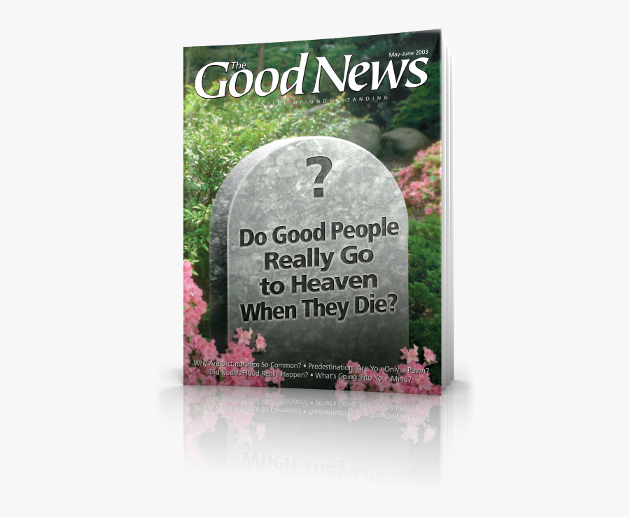 Good News - May/june - Do Good People Go To Heaven, Transparent Clipart