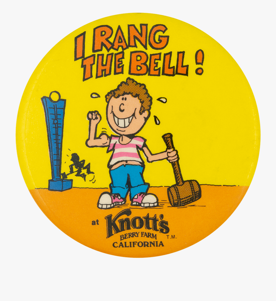 "I Rang The Bell At Knott""s Berry Farm Club Button Museum - Knotts Berry Farm, Transparent Clipart"