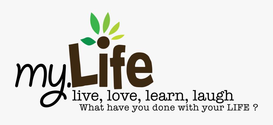 Transparent Live Laugh Love Clipart - Live Learn Laugh Logo, Transparent Clipart