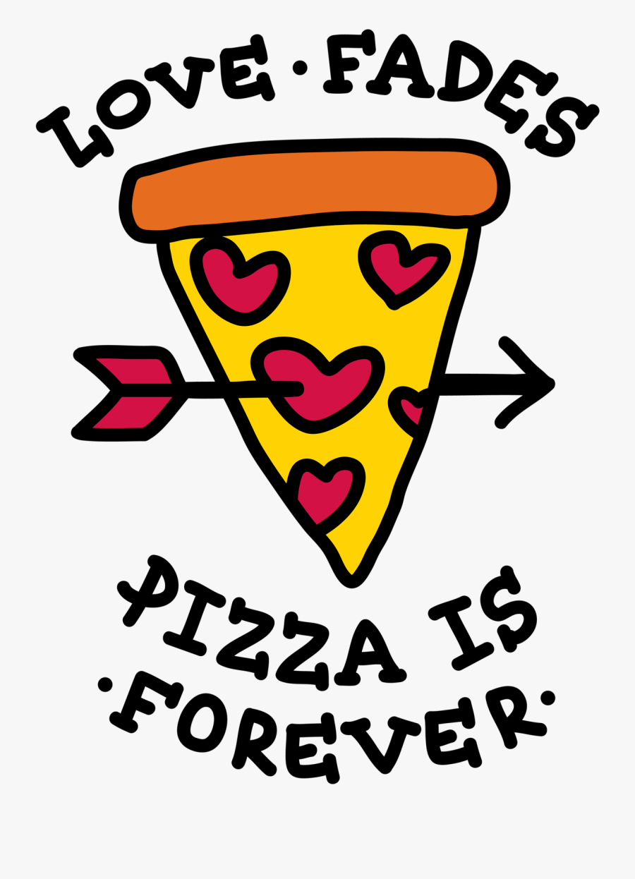 Clip Art By Bianca Morales On - Love Fades Pizza Is Forever, Transparent Clipart