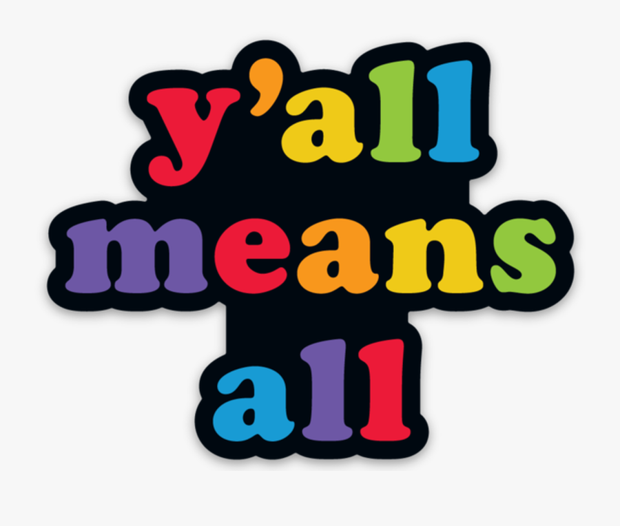 Y All Means All, Transparent Clipart