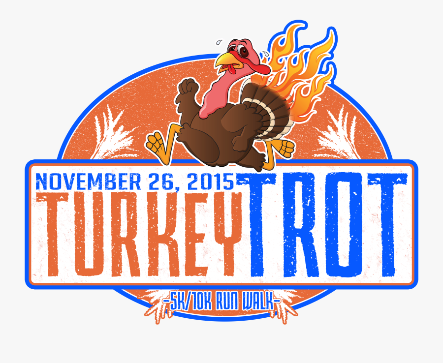 As You All Know The Turkey Trot Is Coming Up Fast For - Graphic Design, Transparent Clipart