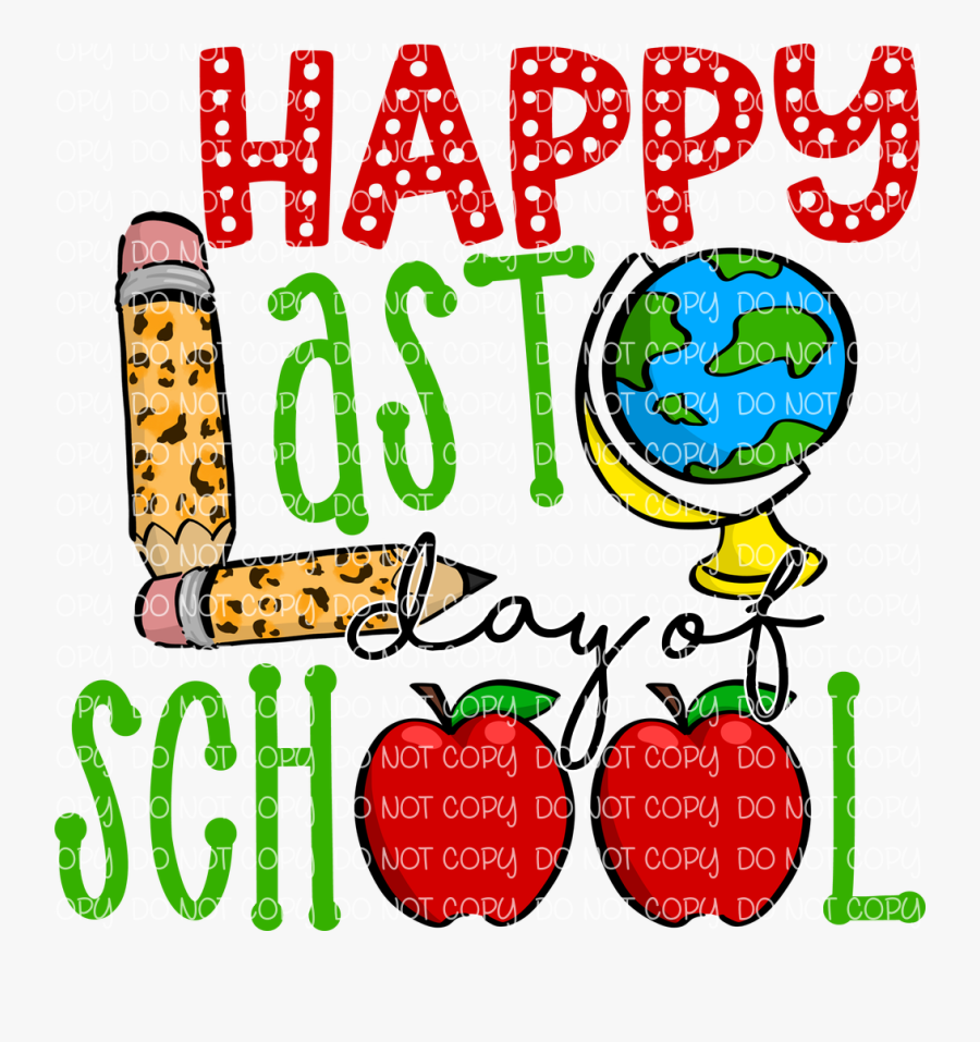 Happy Last Day Of School, Transparent Clipart