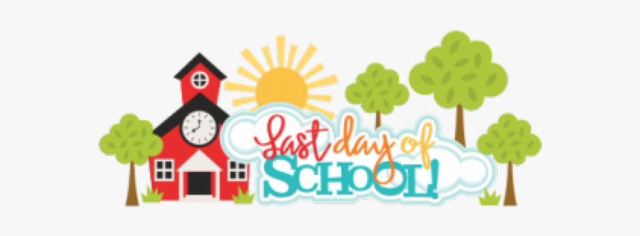 Last Day Of School Clipart - Last Day Of School Png, Transparent Clipart