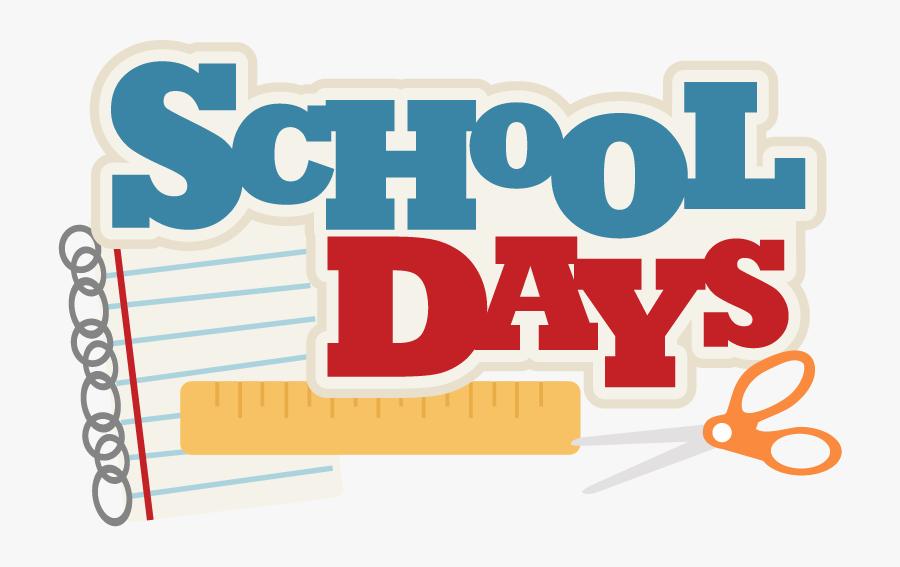 School Days Clipart - School Days Clipart Png, Transparent Clipart