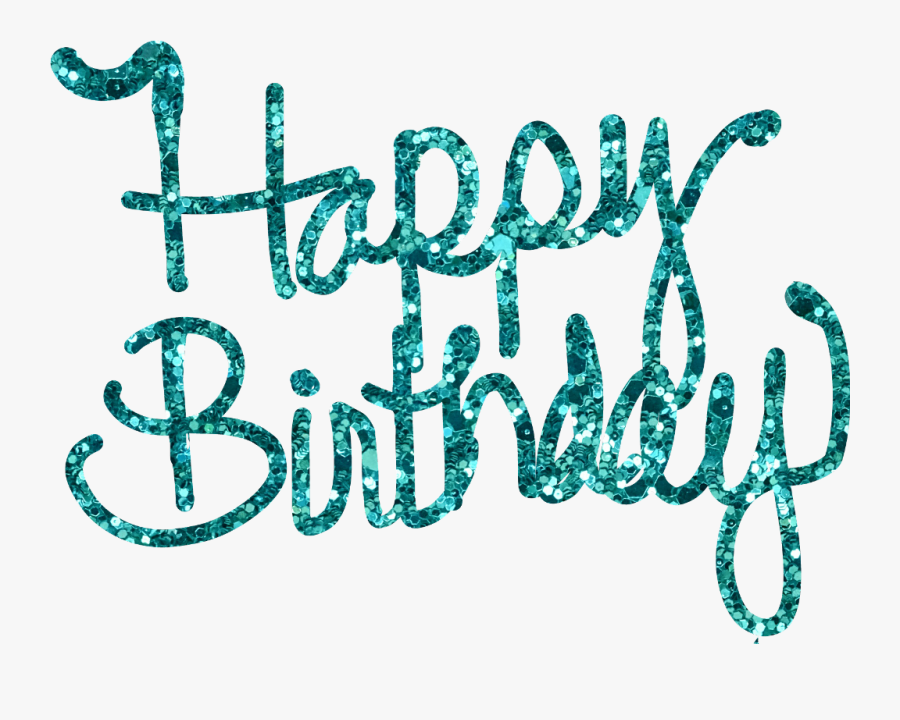 #happybirthday #happyday #birthday #celebrate #words - Calligraphy, Transparent Clipart