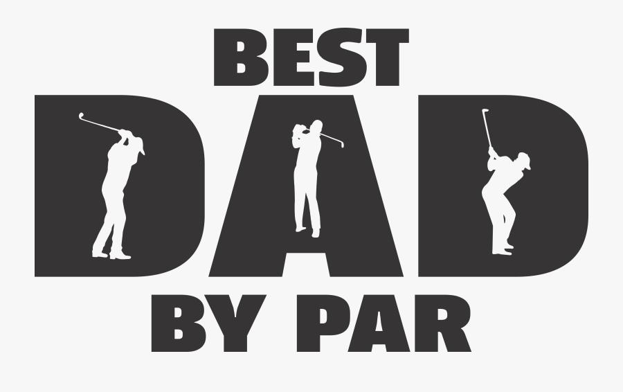 Best Dad By Par Png, Transparent Clipart