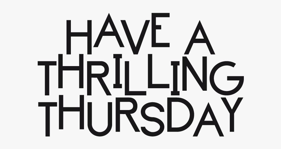Have A Thrilling Thursday Clipart - Happy Thursday Text Png, Transparent Clipart