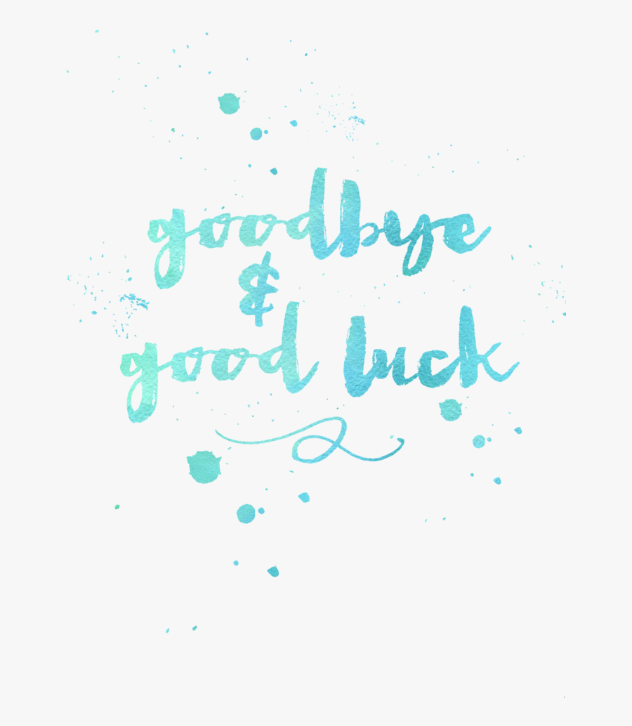 Good Luck Clipart Different Font - Goodbye And Good Luck Png, Transparent Clipart