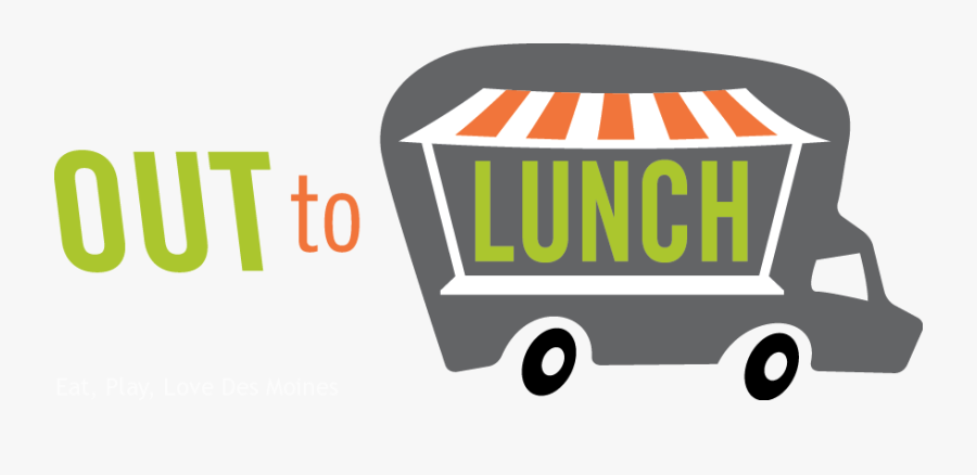 Eat, Play, Love Des Moines - Out To Lunch Clip Art, Transparent Clipart