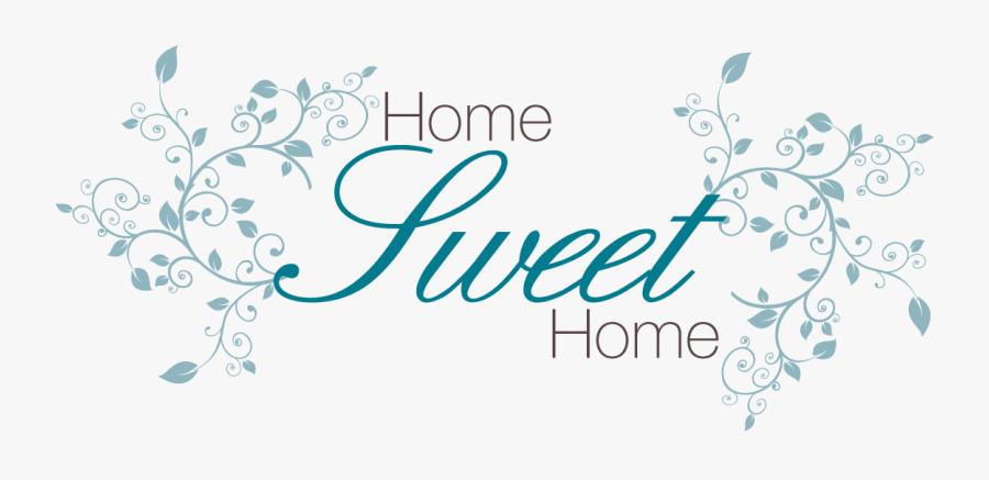 Clipart Home Home Sweet Home - Home Sweet Home Transparent, Transparent Clipart