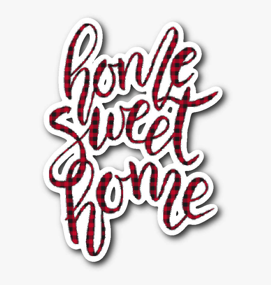 """Home Sweet Home""""  Class= - Calligraphy, Transparent Clipart"""